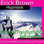 Personal Transformation Hypnosis: Core Values Meditation, Spirit Guide, Hypnosis Self Help, Binaural Beats Nlp |  Erick Brown Hypnosis