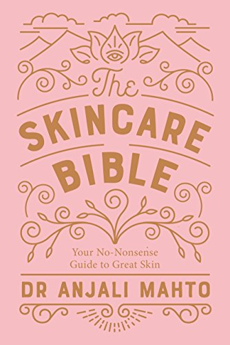 """The Skincare Bible: Your No-Nonsense Guide to Great Skin"""