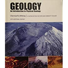 Geology an Introduction to Physical Geology a Custom Edition for Portland Community College with Added Content by Chernocoff & whitney (2007) Hardcover