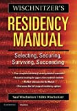 img - for Wischnitzer's Residency Manual: Selecting, Securing, Surviving, Succeeding book / textbook / text book