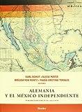 Alemania y el México Independiente, Karl Kohut, Alicia Mayer, 6077727121