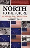 North to the Future, Dermot Cole, 0980082536