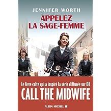 Appelez la sage-femme (French Edition)