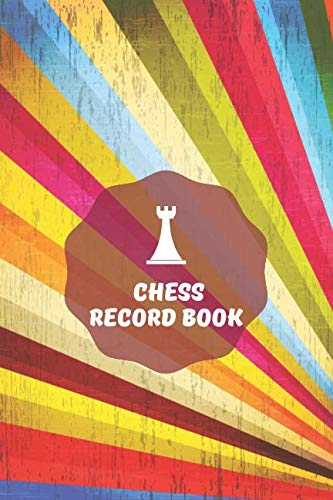 Chess Record Book: Record Your Games, Log Wins, Moves And Strategy Score Tracker Notebook, Note Taking Tactics Notation Journal Notebook Gift For Chess Game Lovers