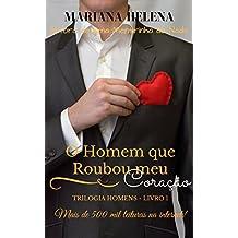O Homem que Roubou meu Coração (Trilogia Homens Livro 1)