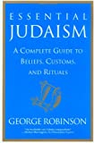 Essential Judaism: A Complete Guide to Beliefs, Customs & Rituals
