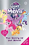 The Story of the Movie (My Little Pony The Movie)