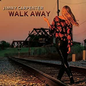 JIMMY CARPENTER - Walk Away - Amazon.com Music