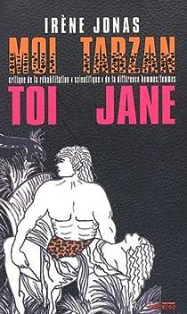 Moi Tarzan toi Jane. Critique de la réhabilitation « scientifique » de la différence hommes/femmes par Jonas