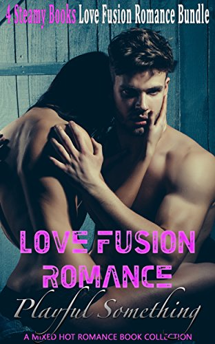 love-fusion-romance-bundle-playful-something-a-mixed-hot-romance-book-collection