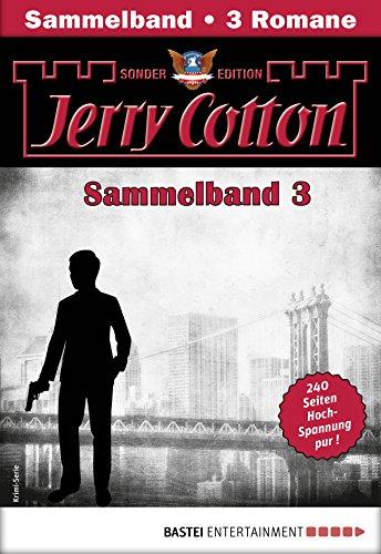 Jerry Cotton Sonder-Edition Sammelband 3 - Krimi-Serie: Folgen 7-9 (Jerry Cotton Sonder-Edition Sammelbände) (German Edition)