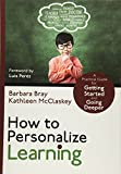 How to Personalize Learning: A Practical Guide for Getting Started and Going Deeper