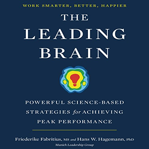 The Leading Brain: Powerful Science-Based Strategies for Achieving Peak Performance Audiobook [Free Download by Trial] thumbnail