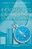 Indicadores de Gestin Empresarial, Jess R. Snchez Martorelli, 1463359691
