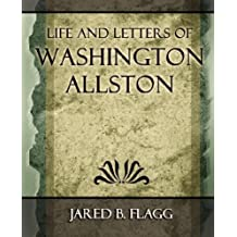 Life and Letters of Washington Allston - 1892