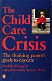 img - for The Child Care Crisis (Contemporary family issues) book / textbook / text book