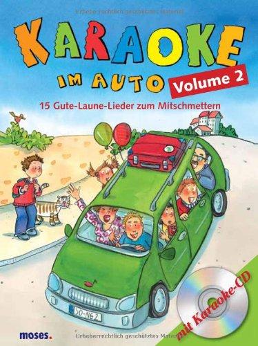 Karaoke im Auto Volume 2: 15 Gute-Laune-Lieder zum Mitschmettern