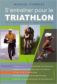 Manuel complet s'entraîner pour le triathlon par Paul Van den Bosch