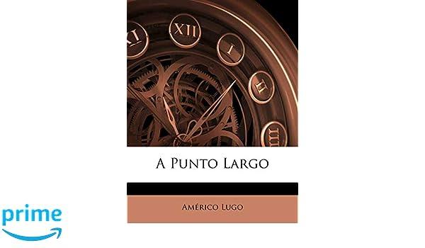 A Punto Largo: Amazon.es: Américo Lugo: Libros