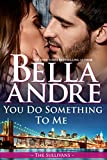Book Cover for You Do Something To Me (The Sullivans)