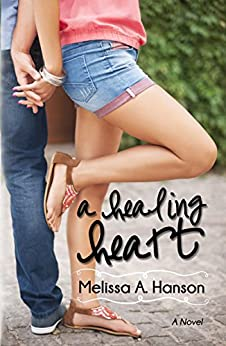 A Healing Heart (Riverview Series Book 1) by [Hanson, Melissa A.]
