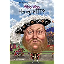 Who Was Henry VIII? (Who Was?)