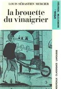 La brouette du vinaigrier par Louis Sébastien Mercier