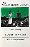 Louis Jenkins' poems seem at first to be ordinary details of familiar life laid out in familiar rhythms and everyday language. But reading carefully we discover extraordinary works of human memory.