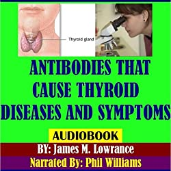 Antibodies That Cause Thyroid Diseases and Symptoms
