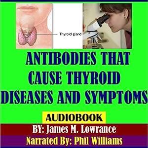 Antibodies That Cause Thyroid Diseases and Symptoms Audiobook
