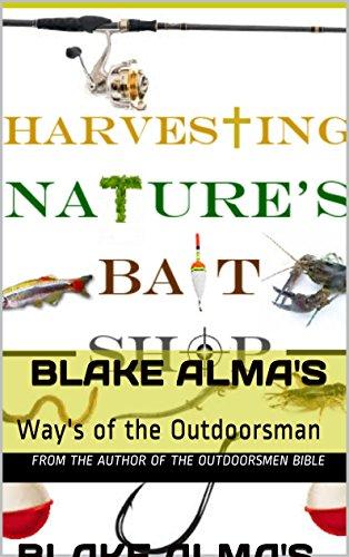 Harvesting Nature's Bait Shop - Outdoorsman Shop