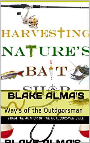 Harvesting Nature's Bait Shop by [Alma, Blake]