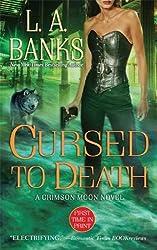 Cursed to Death (Crimson Moon Novels)
