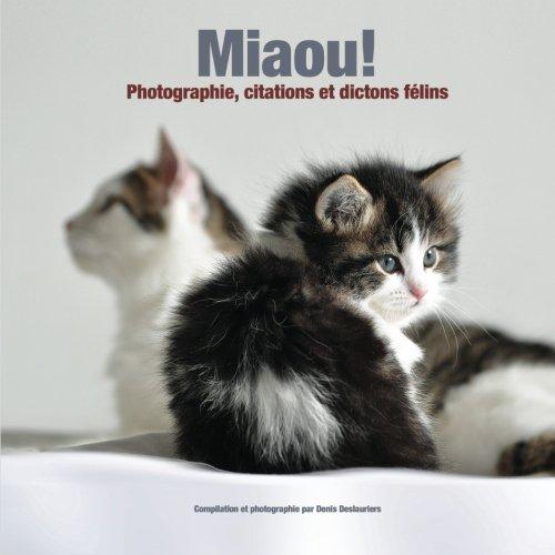 Download Miaou!: Photographie, citations et dictons félins (French Edition) ebook