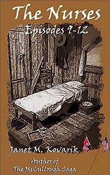 The Nurses: Episodes 9-12 by [Kovarik, Janet]