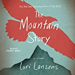 The Mountain Story | Lori Lansens