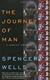 img - for The Journey of Man: A Genetic Odyssey by Spencer Wells (2004-02-17) book / textbook / text book