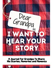 Dear Grandpa. I Want To Hear Your Story: A Guided Memory Journal to Share The Stories, Memories and Moments That Have Shaped Grandpa's Life | 7 x 10 inch