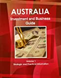 Australia Investment and Business Guide, IBP USA, 1438767021