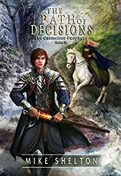 The Path of Decisions (The Cremelino Prophecy Book 2) by [Shelton, Mike]