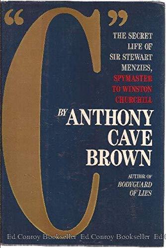 C: The Secret Life of Sir Stewart Graham Menzies,Spymaster to Winston Churchill