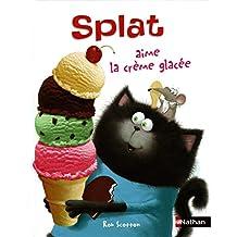Splat aime la crème glacée: (version québécoise)