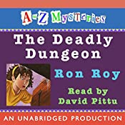 A to Z Mysteries: The Deadly Dungeon | Ron Roy