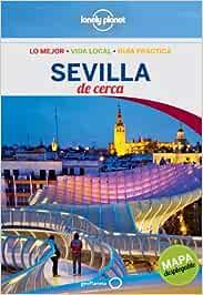 Sevilla De cerca 1 (Guías De cerca Lonely Planet): Amazon