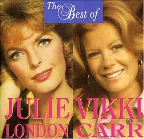 The Best of Julie London / Vikki Carr (The Best Of Julie London)
