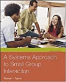 A Systems Approach to Small Group Interaction, Stewart L. Tubbs, 0073228710