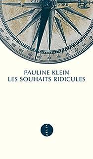 Les souhaits ridicules, Klein, Pauline