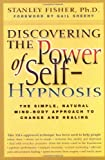 Discovering the Power of Self-Hypnosis, Stanley Fisher, 155704502X