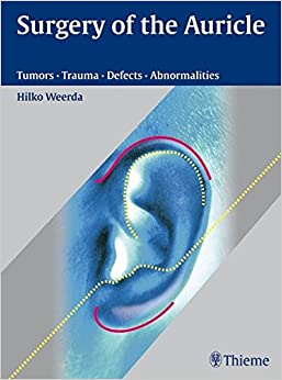 Book Surgery of the Auricle: Tumors-Trauma-Defects-Abnormalities