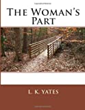 The Woman's Part, L. K. L. K. Yates, 1494875519